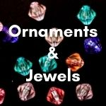 Ornaments & Jewels